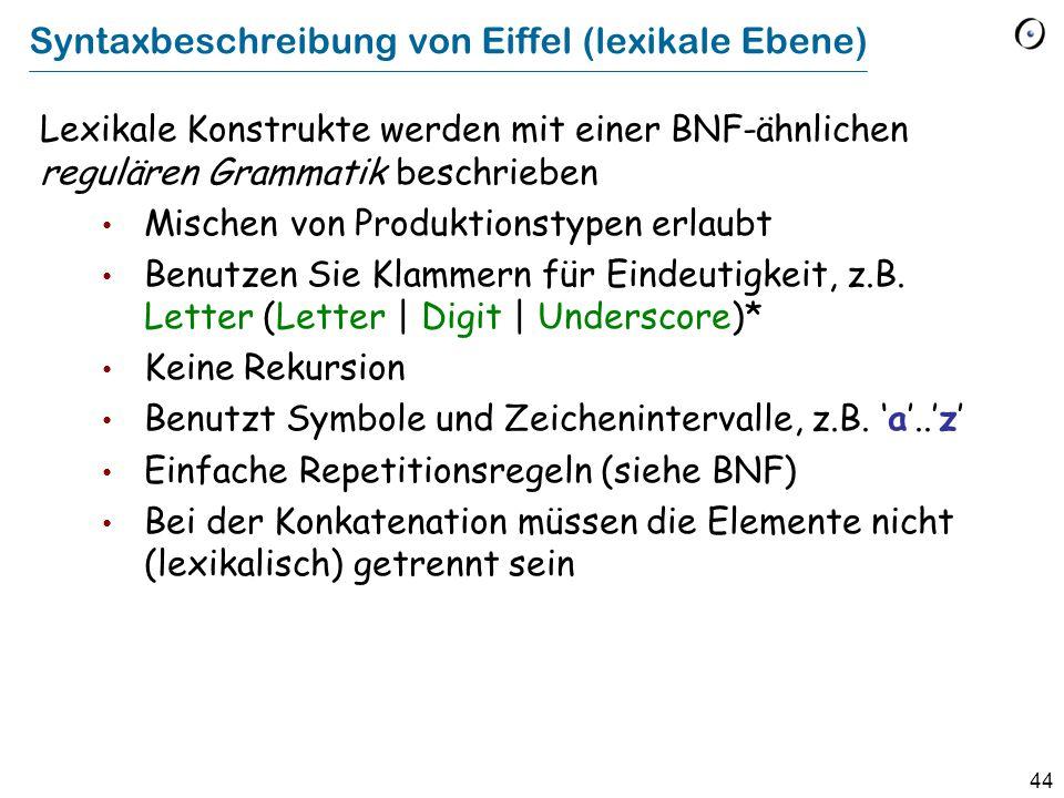 45 Noch eine Übung Definieren Sie eine rekursive Grammatik in BNF-E für Boole'sche Ausdrücke mit der folgenden Beschreibung: Einfache Ausdrücke, beschränkt auf die Variablenbezeichner x, y, oder z, die, neben Klammerung, als Operationen das unäre not und die binären and, or, und implies beinhalten können Gültige Phrasen wären z.B.