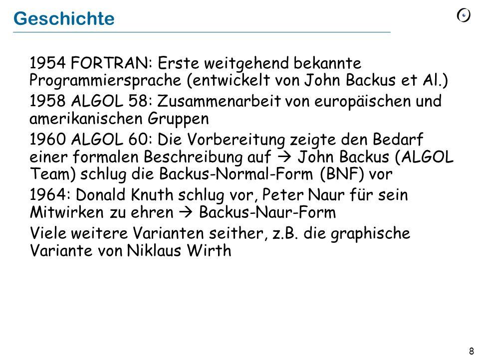9 Formale Beschreibung einer Sprache Mit BNF kann man syntaktische Eigenschaften einer Sprache beschreiben.