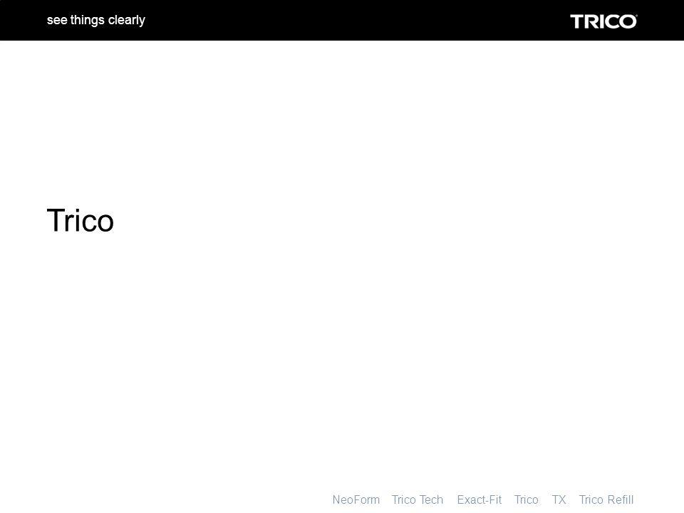 NeoForm Trico Tech Exact-Fit Trico TX Trico Refill see things clearly Premium - Qualität, höchste Stabilität Ausgezeichnete Wischereigenschaften Verbesserte Haltbarkeit Umfassende Ersatzteilverfügbarkeit Robuste, zweckmäßige Verpackung Für LKW und Busse geeignet TX