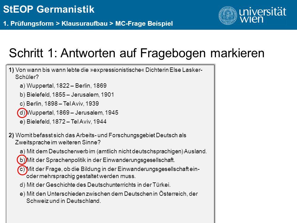 ÜBERSCHRIFT StEOP Germanistik 1. Prüfungsform > Klausuraufbau > MC-Frage Beispiel Schritt 1: Antworten auf Fragebogen markieren 1) Von wann bis wann l
