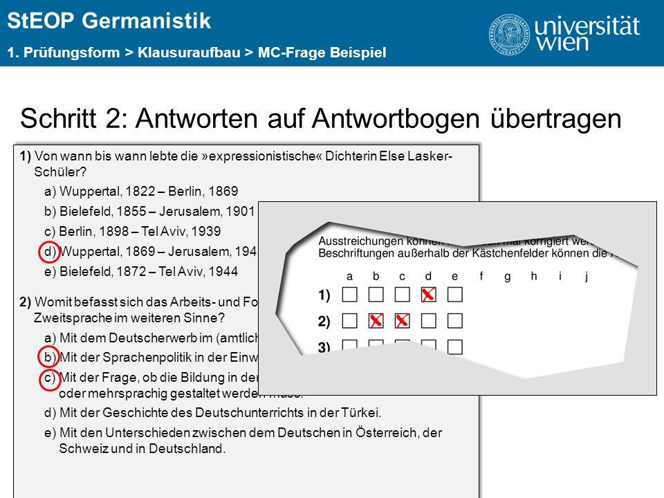 ÜBERSCHRIFT StEOP Germanistik 1. Prüfungsform > Klausuraufbau > MC-Frage Beispiel Schritt 2: Antworten auf Antwortbogen übertragen 1) Von wann bis wan