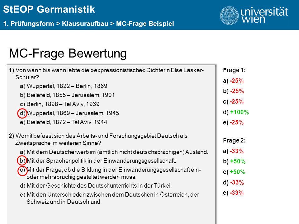 ÜBERSCHRIFT StEOP Germanistik 1. Prüfungsform > Klausuraufbau > MC-Frage Beispiel MC-Frage Bewertung 1) Von wann bis wann lebte die »expressionistisch