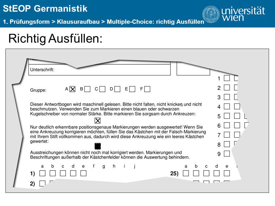 ÜBERSCHRIFT StEOP Germanistik 1. Prüfungsform > Klausuraufbau > Multiple-Choice: richtig Ausfüllen Richtig Ausfüllen: