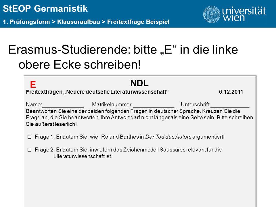 """ÜBERSCHRIFT StEOP Germanistik 1. Prüfungsform > Klausuraufbau > Freitextfrage Beispiel Erasmus-Studierende: bitte """"E"""" in die linke obere Ecke schreibe"""
