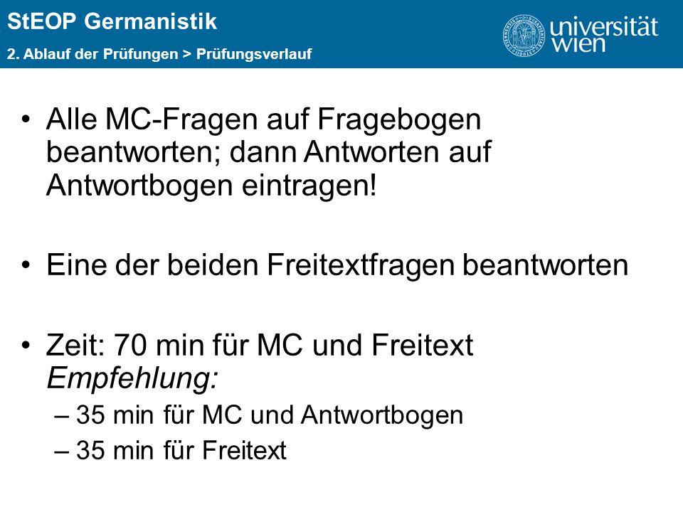 ÜBERSCHRIFT StEOP Germanistik 2. Ablauf der Prüfungen > Prüfungsverlauf Alle MC-Fragen auf Fragebogen beantworten; dann Antworten auf Antwortbogen ein