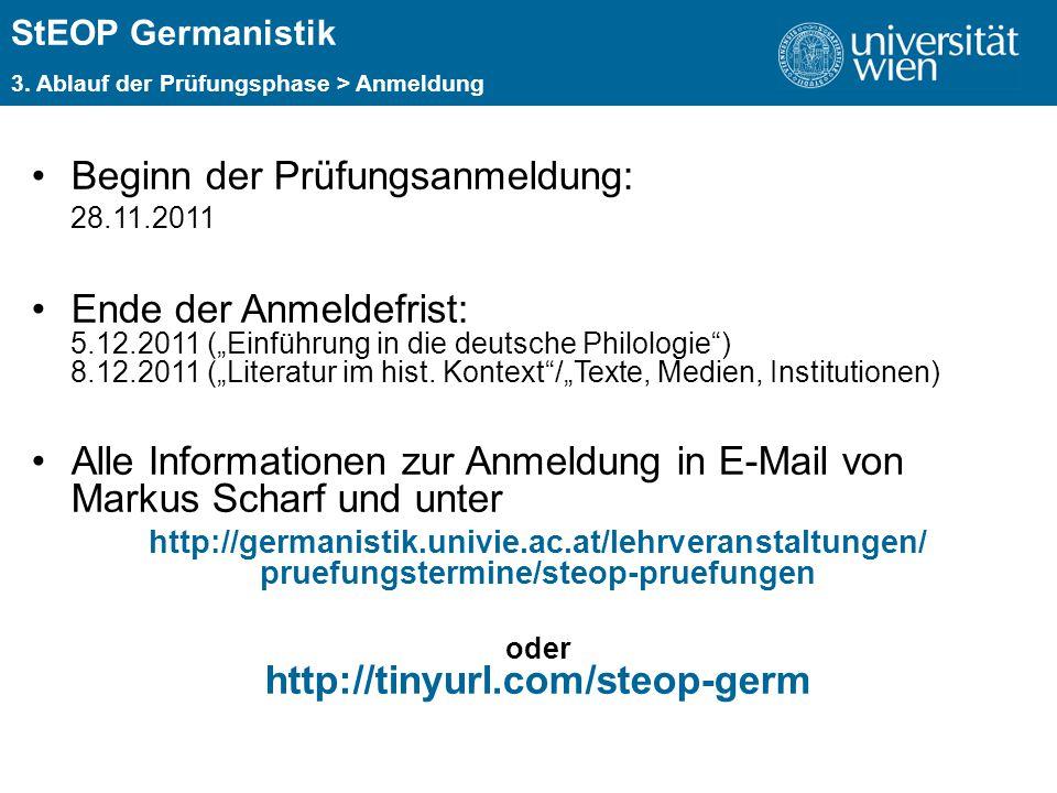 """ÜBERSCHRIFT StEOP Germanistik 3. Ablauf der Prüfungsphase > Anmeldung Beginn der Prüfungsanmeldung: 28.11.2011 Ende der Anmeldefrist: 5.12.2011 (""""Einf"""