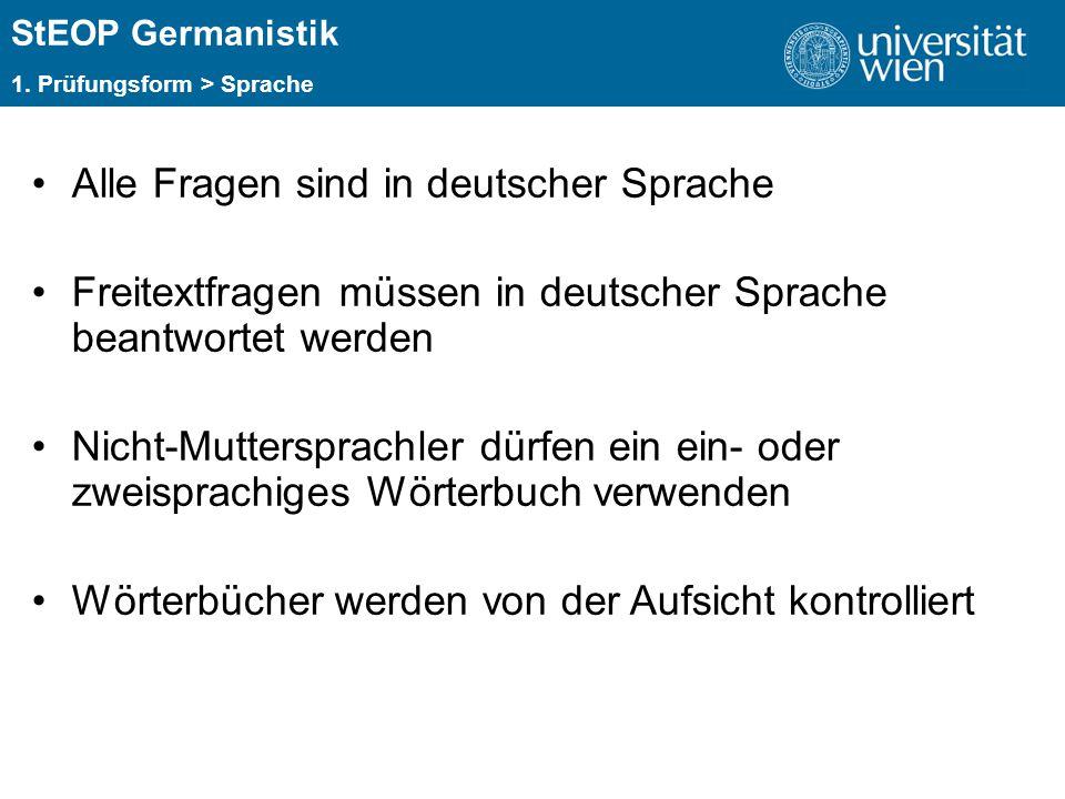 ÜBERSCHRIFT StEOP Germanistik 1. Prüfungsform > Sprache Alle Fragen sind in deutscher Sprache Freitextfragen müssen in deutscher Sprache beantwortet w