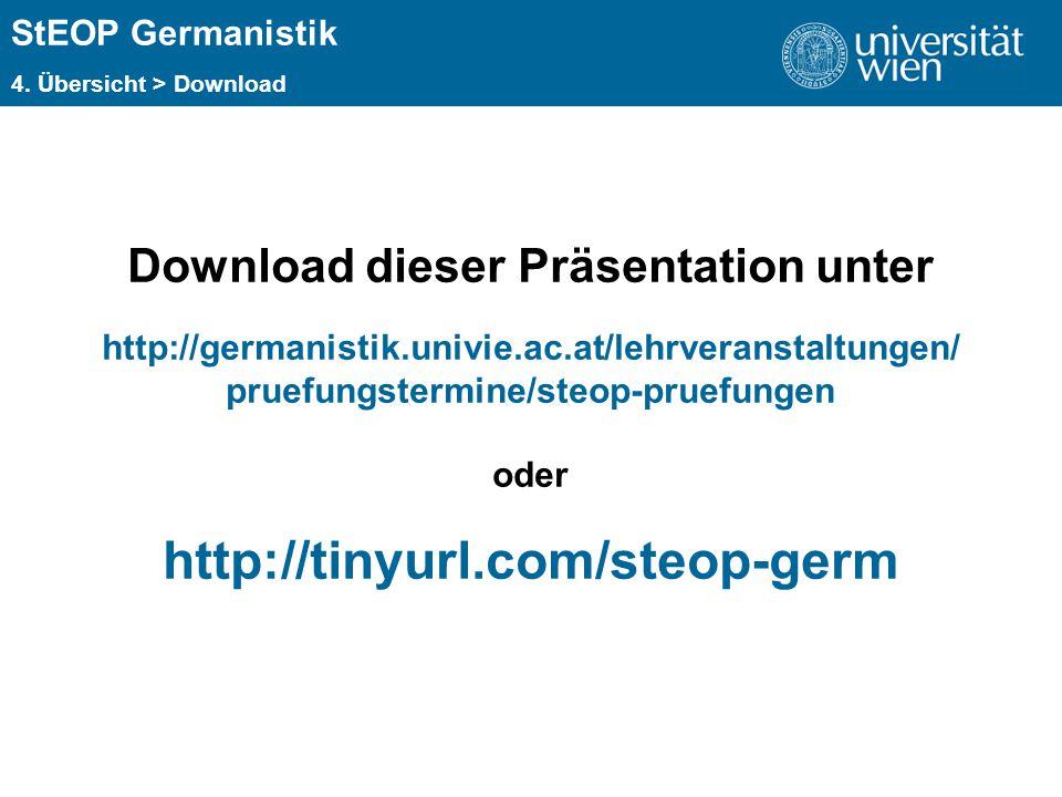 ÜBERSCHRIFT StEOP Germanistik 4. Übersicht > Download Download dieser Präsentation unter http://germanistik.univie.ac.at/lehrveranstaltungen/ pruefung