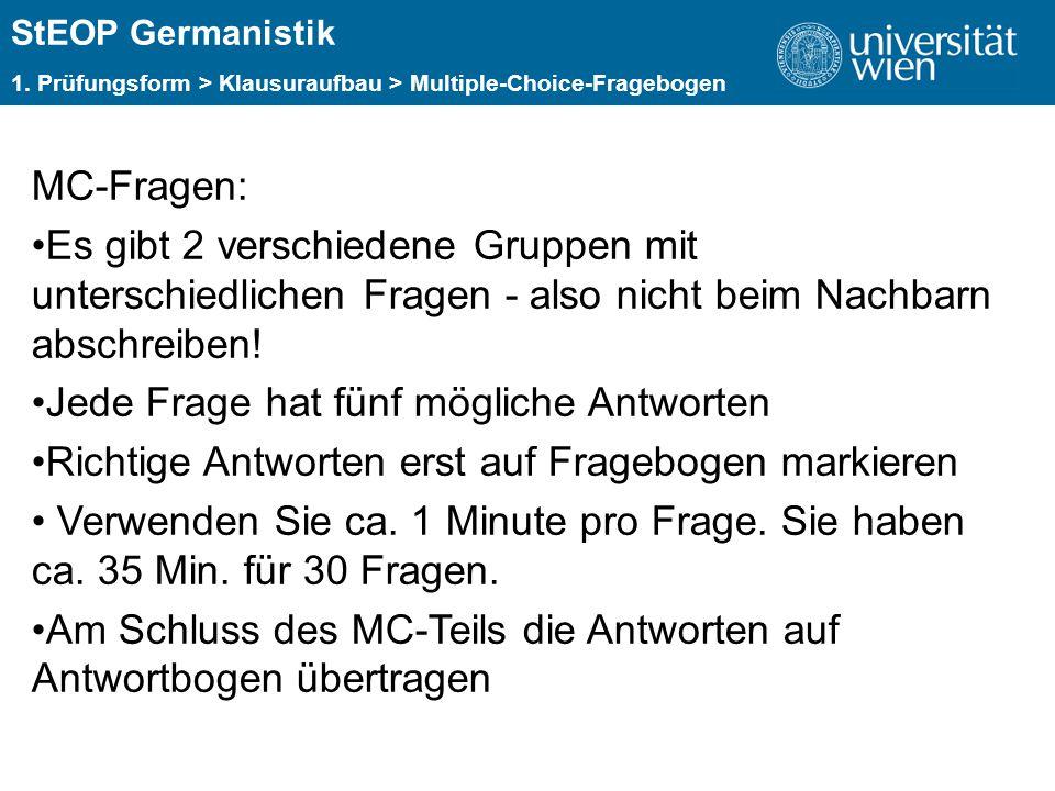ÜBERSCHRIFT StEOP Germanistik 1. Prüfungsform > Klausuraufbau > Multiple-Choice-Fragebogen MC-Fragen: Es gibt 2 verschiedene Gruppen mit unterschiedli