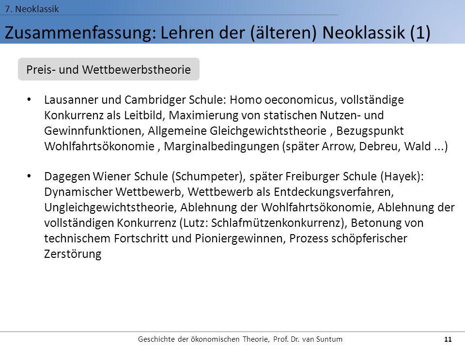 Zusammenfassung: Lehren der (älteren) Neoklassik (1) 7. Neoklassik Geschichte der ökonomischen Theorie, Prof. Dr. van Suntum 11 Lausanner und Cambridg