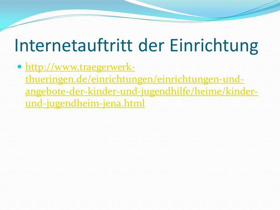 Internetauftritt der Einrichtung http://www.traegerwerk- thueringen.de/einrichtungen/einrichtungen-und- angebote-der-kinder-und-jugendhilfe/heime/kind