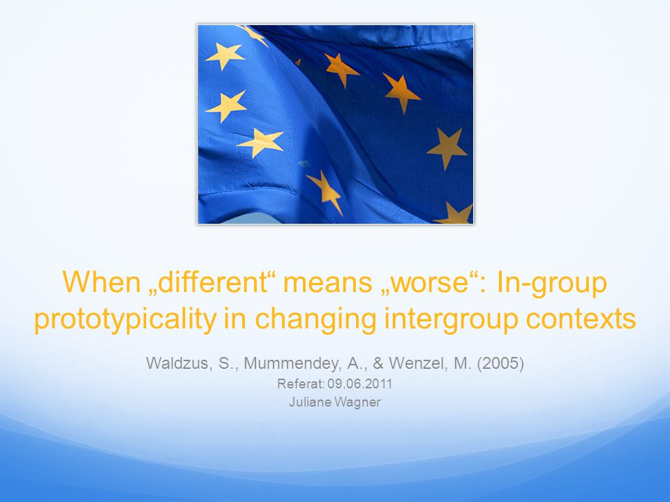 """When """"different means """"worse : In-group prototypicality in changing intergroup contexts Waldzus, S., Mummendey, A., & Wenzel, M."""