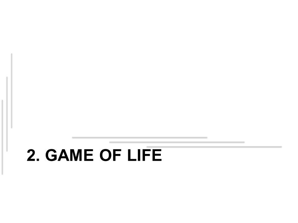 2. GAME OF LIFE