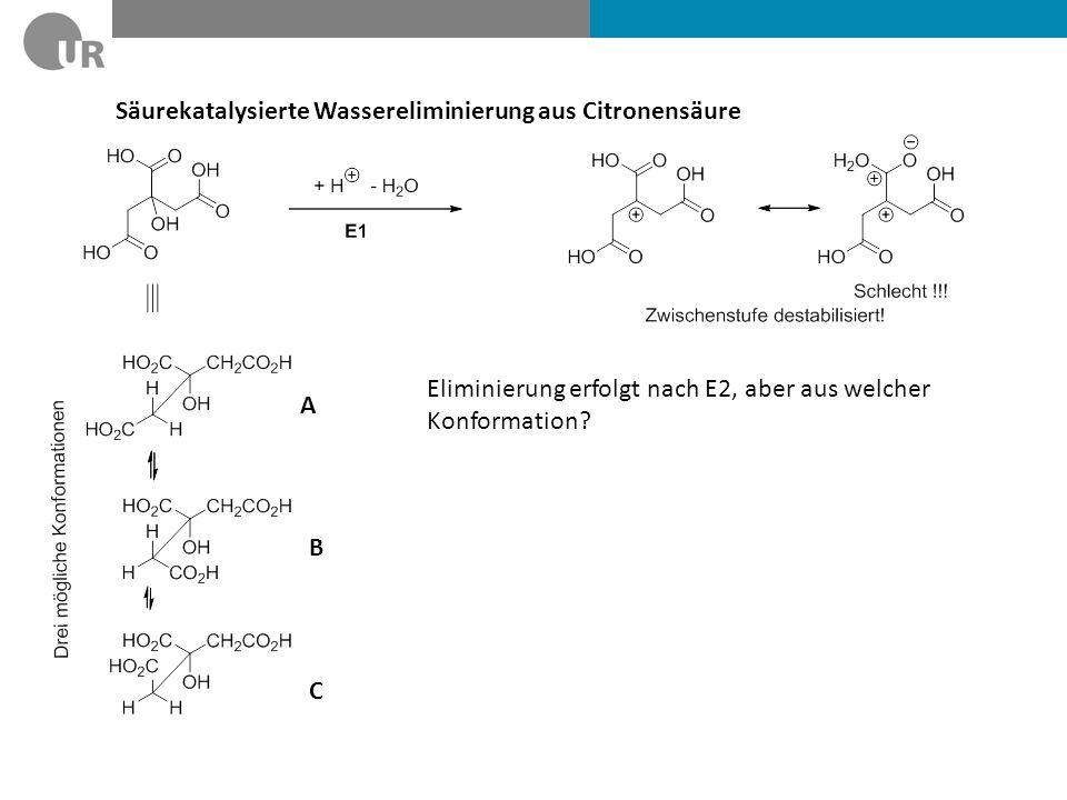 Säurekatalysierte Wassereliminierung aus Citronensäure Eliminierung erfolgt nach E2, aber aus welcher Konformation.