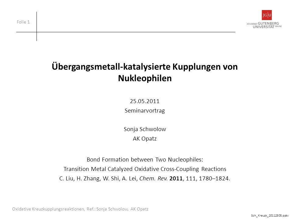 Folie 12 Oxidative Kreuzkupplungsreaktionen, Ref.: Sonja Schwolow, AK Opatz 2.1.2 C-C-Bindungsknüpfung: Metallorganyl mit CH-Verbindung b.Bororganyle F.