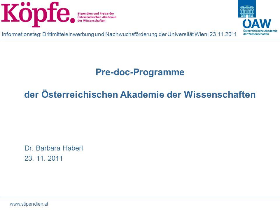 Informationstag: Drittmitteleinwerbung und Nachwuchsförderung der Universität Wien| 23.11.2011 Pre-doc-Programme der Österreichischen Akademie der Wissenschaften Dr.