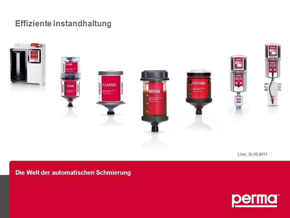 Die Welt der automatischen Schmierung Linz, 30.09.2011 Effiziente Instandhaltung