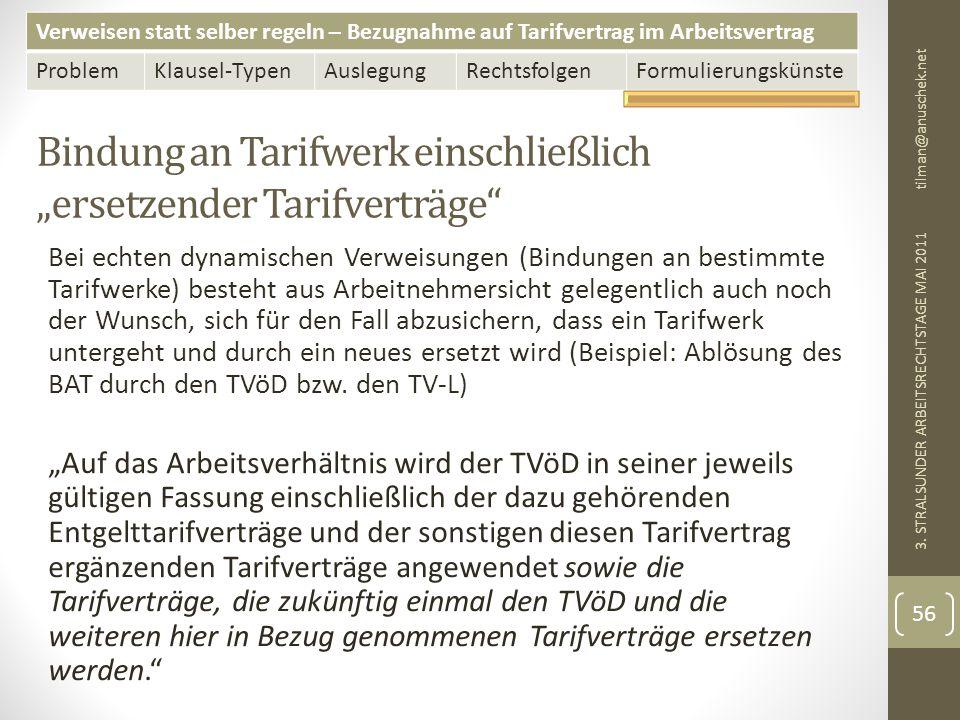 """Verweisen statt selber regeln – Bezugnahme auf Tarifvertrag im Arbeitsvertrag ProblemKlausel-TypenAuslegungRechtsfolgenFormulierungskünste Bindung an Tarifwerk einschließlich """"ersetzender Tarifverträge tilman@anuschek.net 3."""