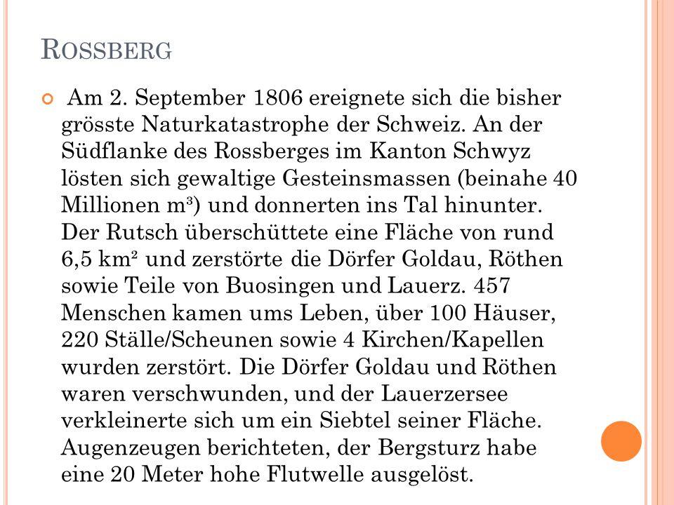 R OSSBERG Am 2. September 1806 ereignete sich die bisher grösste Naturkatastrophe der Schweiz.