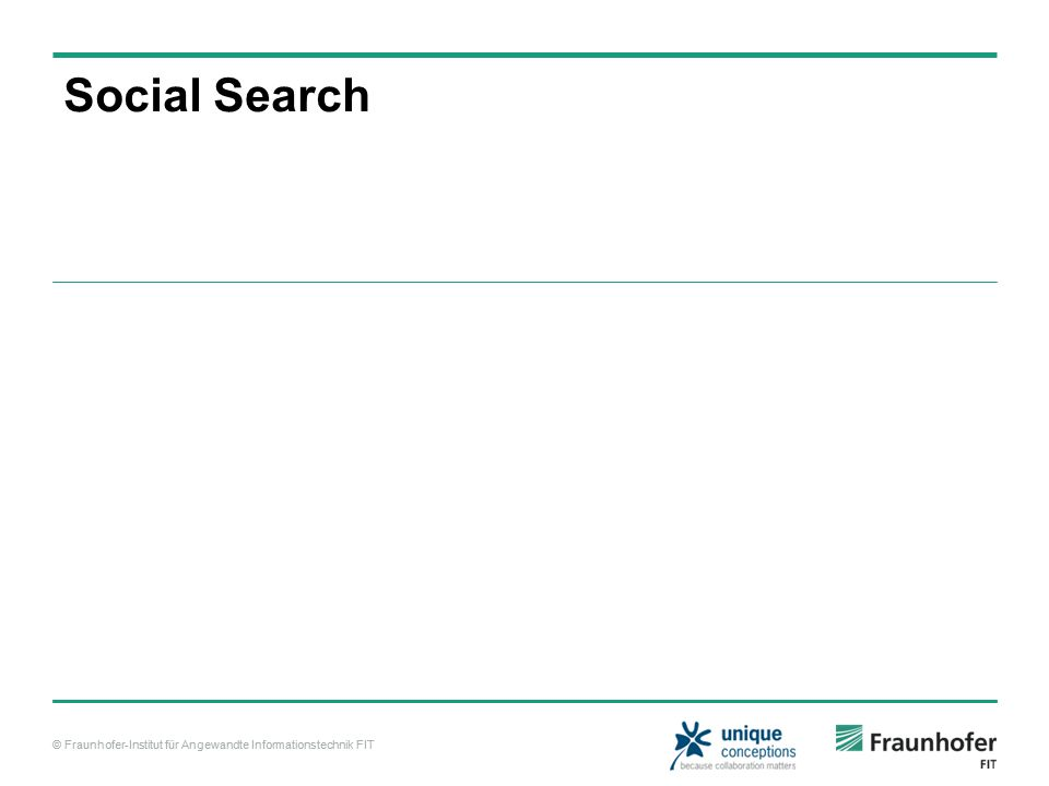 © Fraunhofer-Institut für Angewandte Informationstechnik FIT Social Search