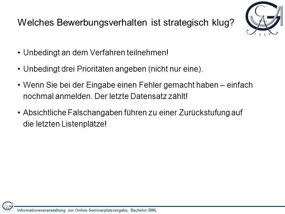 Informationsveranstaltung zur Online-Seminarplatzvergabe, Bachelor BWL 12 Welches Bewerbungsverhalten ist strategisch klug.