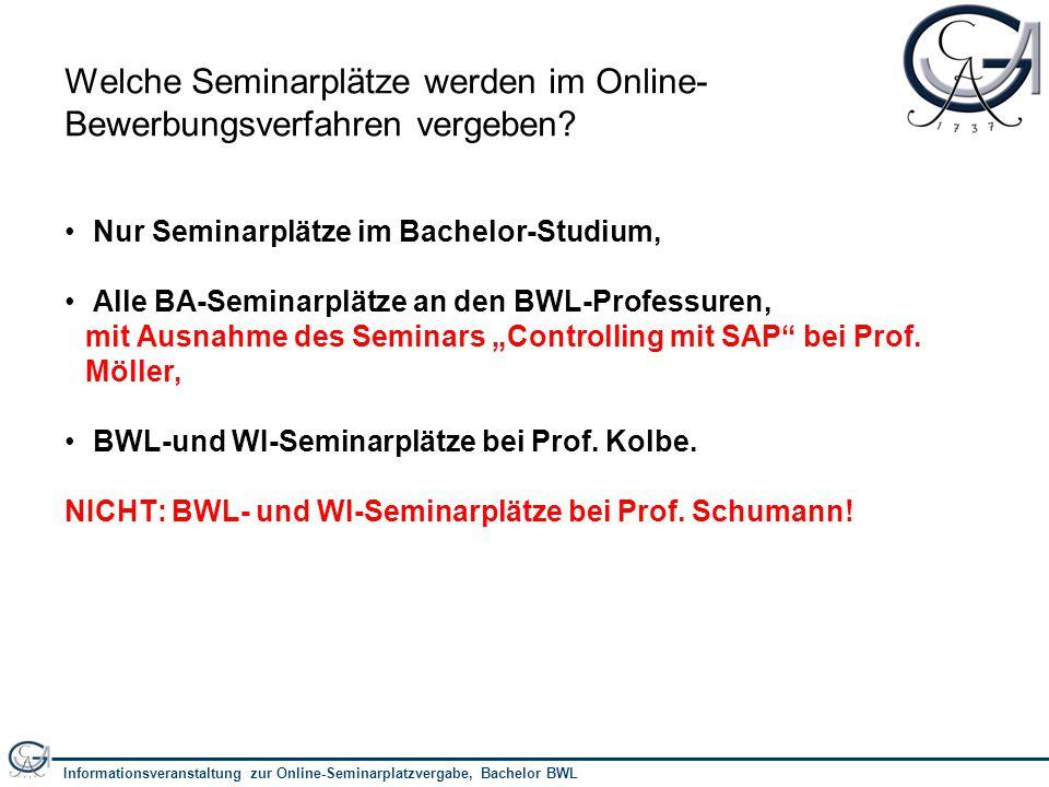 Informationsveranstaltung zur Online-Seminarplatzvergabe, Bachelor BWL 3 Welche Seminarplätze werden im Online- Bewerbungsverfahren vergeben.