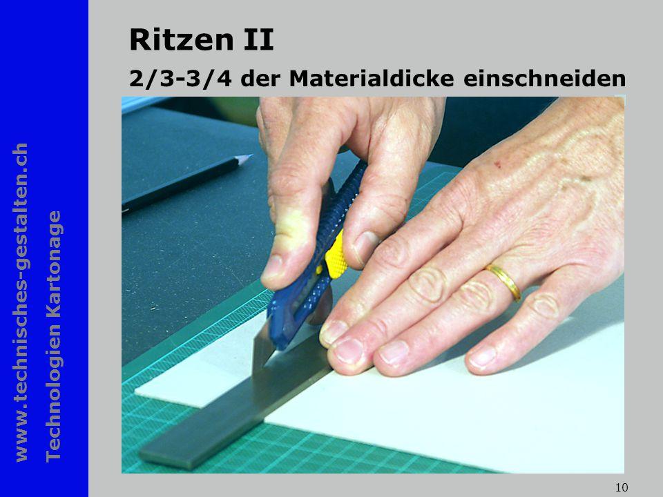 www.technisches-gestalten.ch Technologien Kartonage 10 Ritzen II 2/3-3/4 der Materialdicke einschneiden