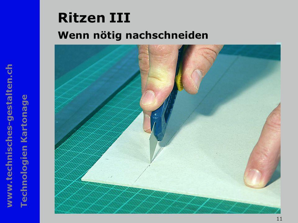 www.technisches-gestalten.ch Technologien Kartonage 11 Ritzen III Wenn nötig nachschneiden