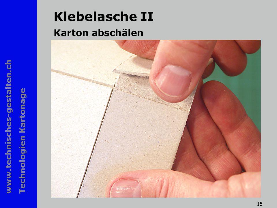 www.technisches-gestalten.ch Technologien Kartonage 15 Klebelasche II Karton abschälen
