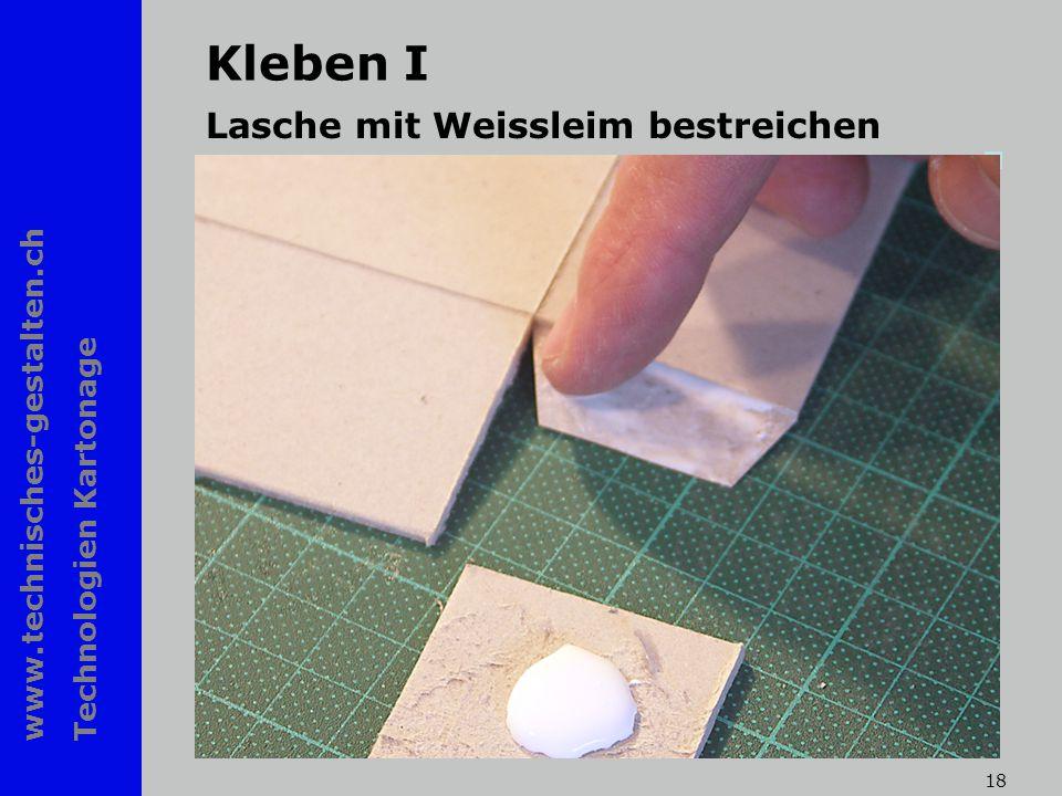 www.technisches-gestalten.ch Technologien Kartonage 18 Kleben I Lasche mit Weissleim bestreichen