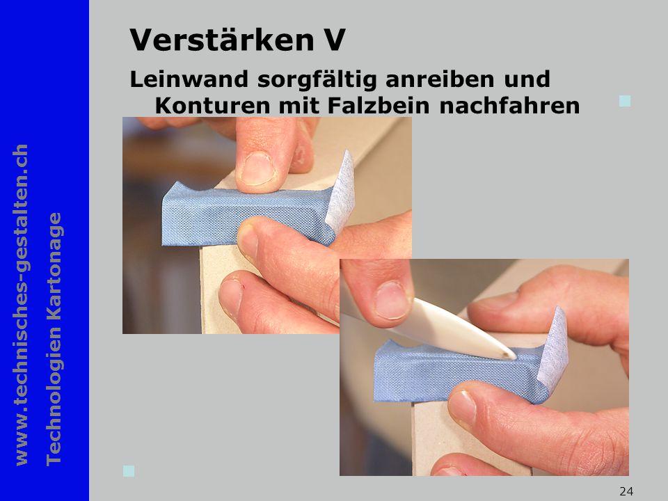 www.technisches-gestalten.ch Technologien Kartonage 24 Verstärken V Leinwand sorgfältig anreiben und Konturen mit Falzbein nachfahren