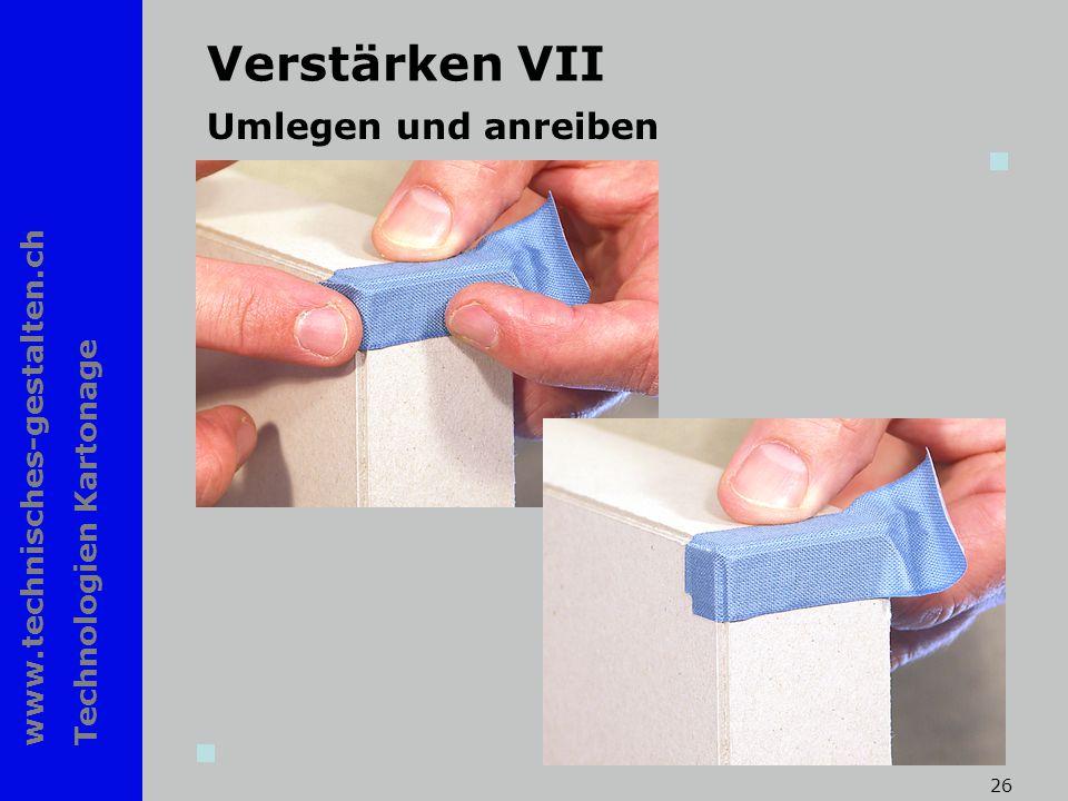 www.technisches-gestalten.ch Technologien Kartonage 26 Verstärken VII Umlegen und anreiben