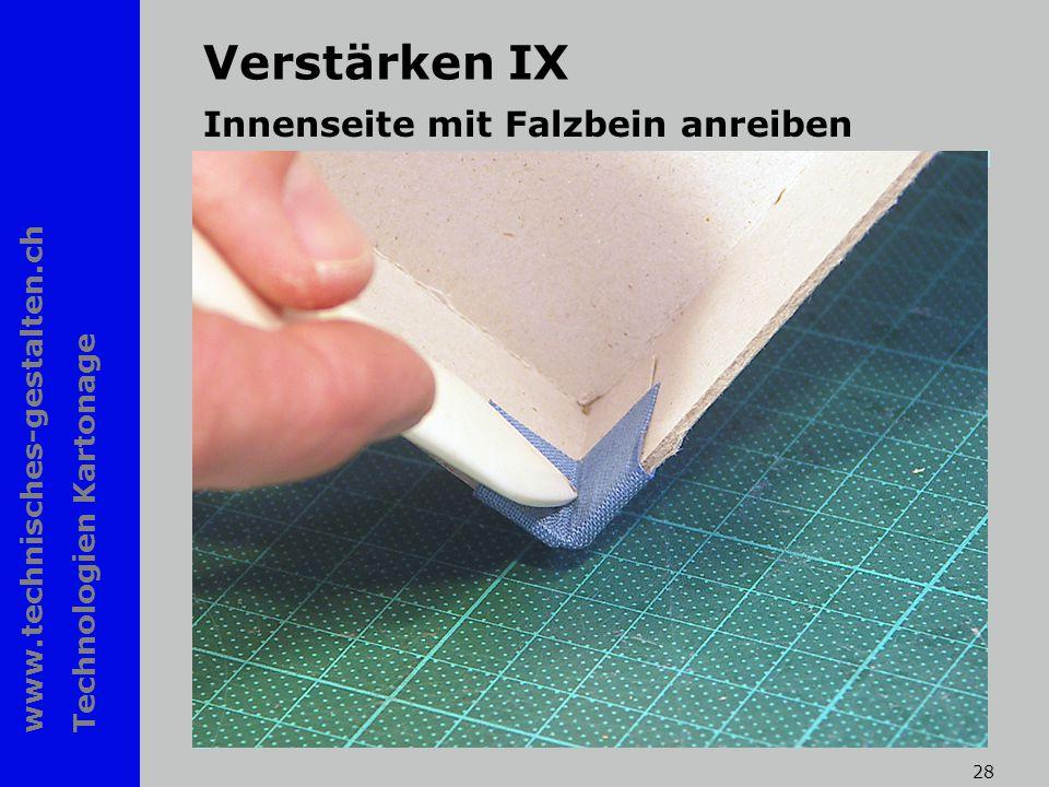 www.technisches-gestalten.ch Technologien Kartonage 28 Verstärken IX Innenseite mit Falzbein anreiben
