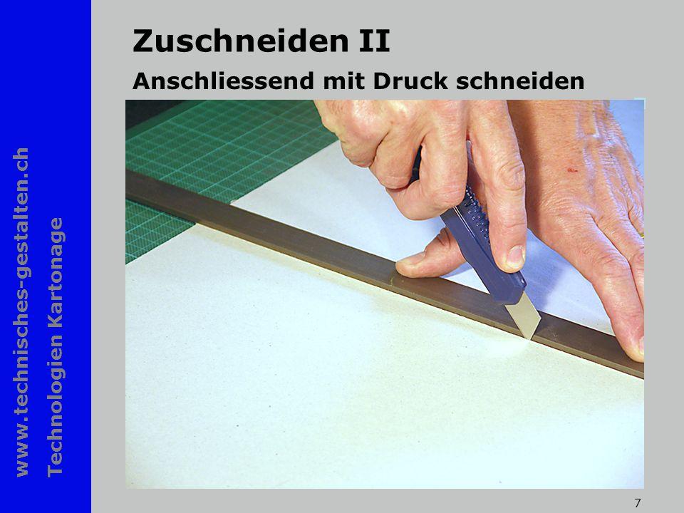 www.technisches-gestalten.ch Technologien Kartonage 7 Zuschneiden II Anschliessend mit Druck schneiden