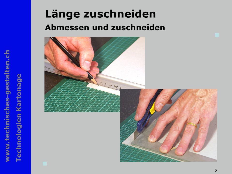 www.technisches-gestalten.ch Technologien Kartonage 8 Länge zuschneiden Abmessen und zuschneiden