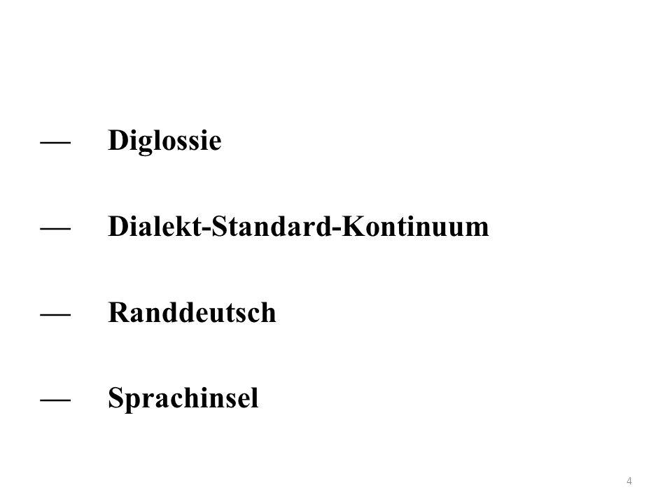 —(Siebenbürger) Sachsen (Banater) Schwaben —Bilingualismus partiell temporär transitorisch 5