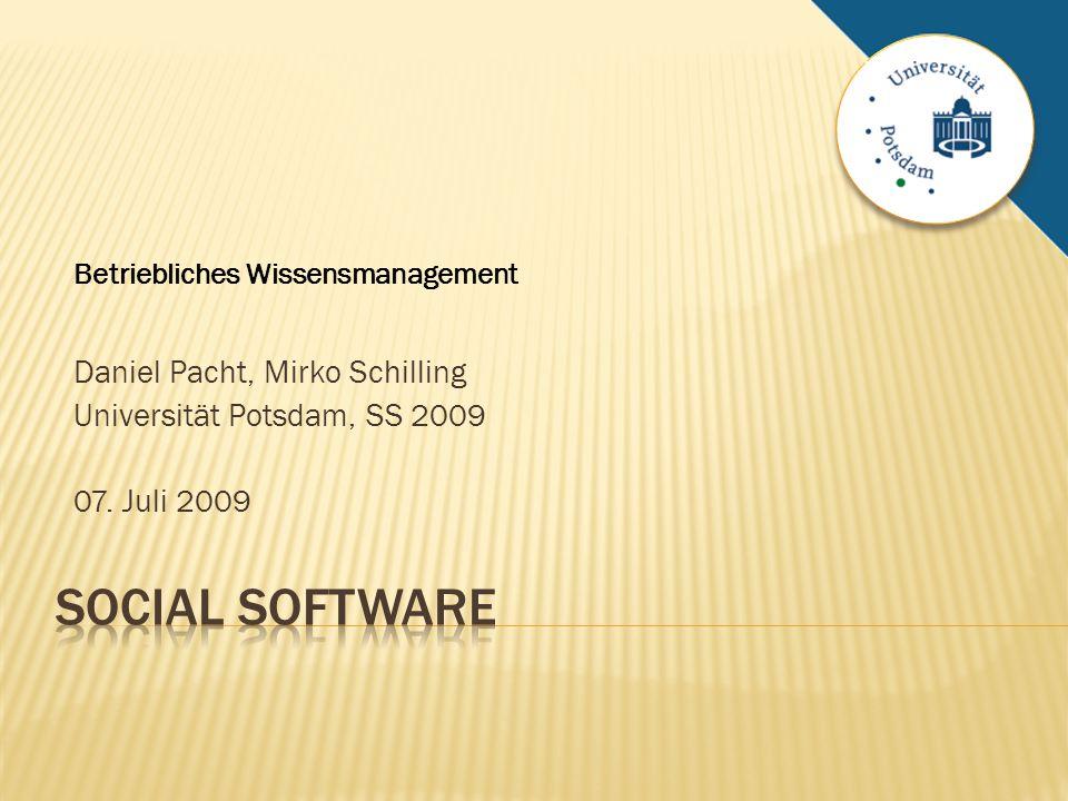 Daniel Pacht, Mirko Schilling Universität Potsdam, SS 2009 07. Juli 2009 Betriebliches Wissensmanagement