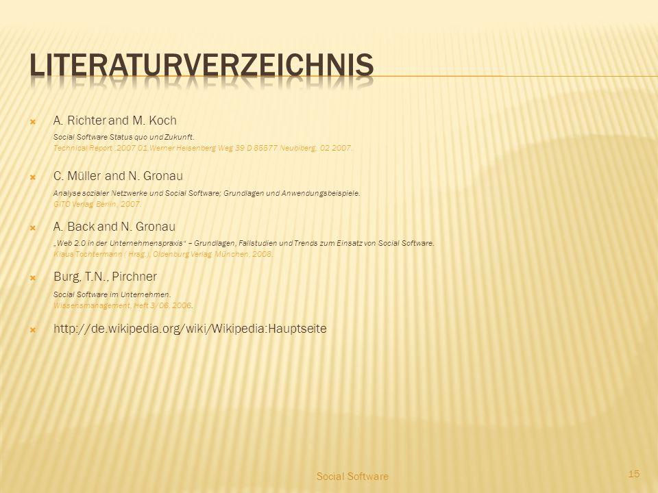  A. Richter and M. Koch Social Software Status quo und Zukunft. Technical Report,2007 01,Werner Heisenberg Weg 39 D 85577 Neubiberg, 02 2007.  C. Mü
