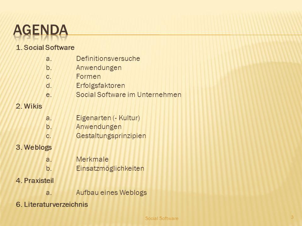 1. Social Software a.Definitionsversuche b.Anwendungen c.Formen d.Erfolgsfaktoren e.Social Software im Unternehmen 2. Wikis a.Eigenarten (- Kultur) b.