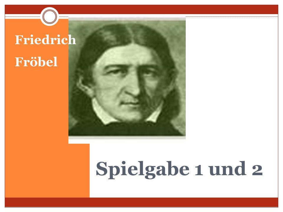Spielgabe 1 und 2 Friedrich Fröbel