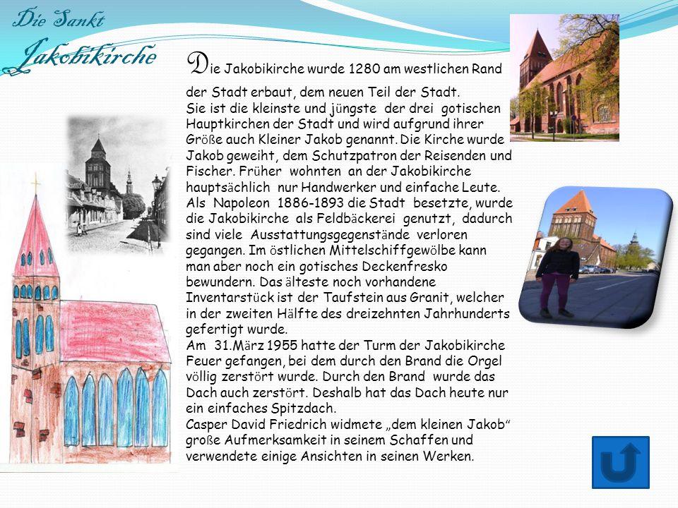 Die Sankt Jakobikirche D ie Jakobikirche wurde 1280 am westlichen Rand der Stadt erbaut, dem neuen Teil der Stadt. Sie ist die kleinste und j ü ngste