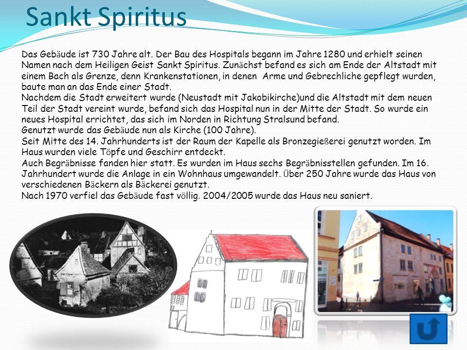 Sankt Spiritus Das Geb ä ude ist 730 Jahre alt. Der Bau des Hospitals begann im Jahre 1280 und erhielt seinen Namen nach dem Heiligen Geist Sankt Spir