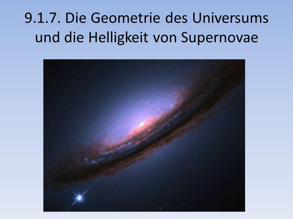 9.1.7. Die Geometrie des Universums und die Helligkeit von Supernovae