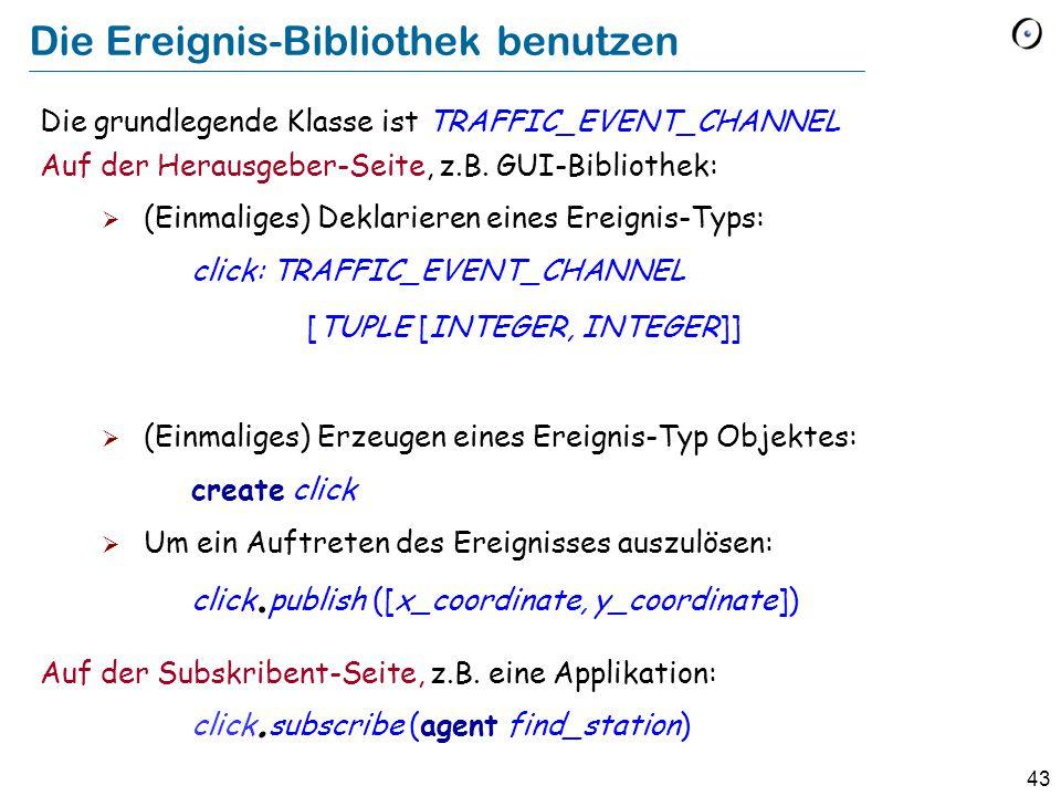 43 Die Ereignis-Bibliothek benutzen Die grundlegende Klasse ist TRAFFIC_EVENT_CHANNEL Auf der Herausgeber-Seite, z.B.