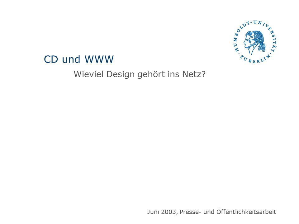 CD und WWW Wieviel Design gehört ins Netz? Juni 2003, Presse- und Öffentlichkeitsarbeit