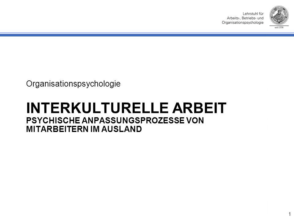 INTERKULTURELLE ARBEIT PSYCHISCHE ANPASSUNGSPROZESSE VON MITARBEITERN IM AUSLAND Organisationspsychologie 1