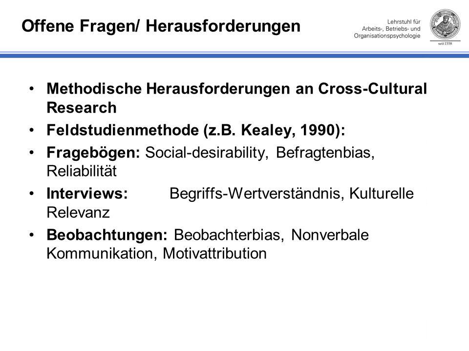 Offene Fragen/ Herausforderungen Methodische Herausforderungen an Cross-Cultural Research Feldstudienmethode (z.B.