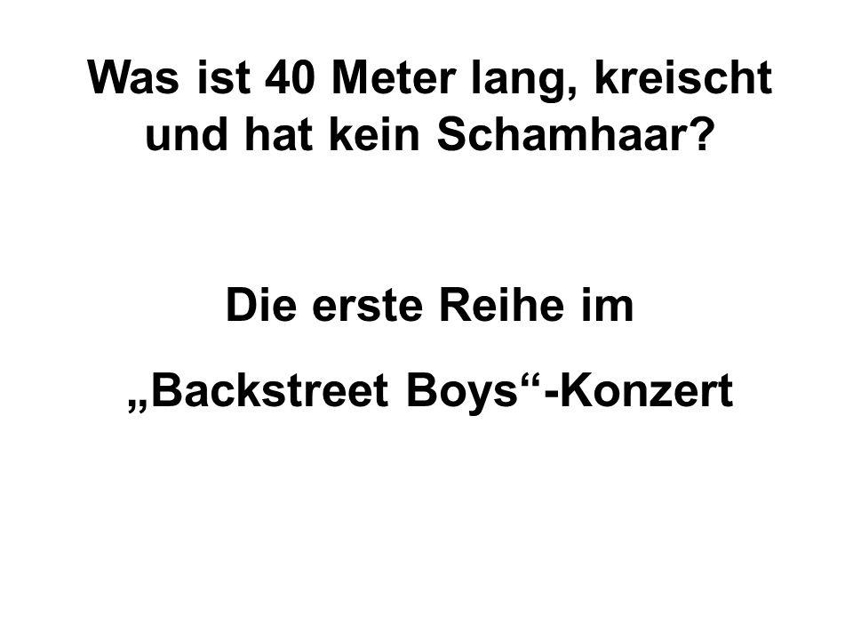 """Was ist 40 Meter lang, kreischt und hat kein Schamhaar? Die erste Reihe im """"Backstreet Boys""""-Konzert"""