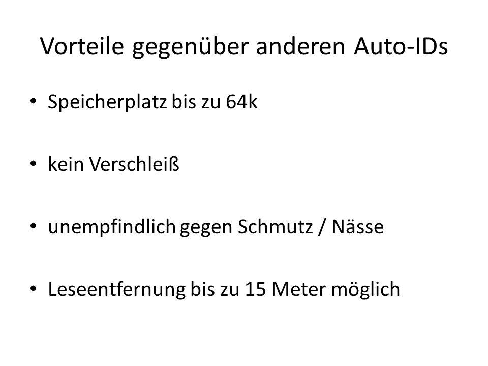 Vorteile gegenüber anderen Auto-IDs Speicherplatz bis zu 64k kein Verschleiß unempfindlich gegen Schmutz / Nässe Leseentfernung bis zu 15 Meter möglich