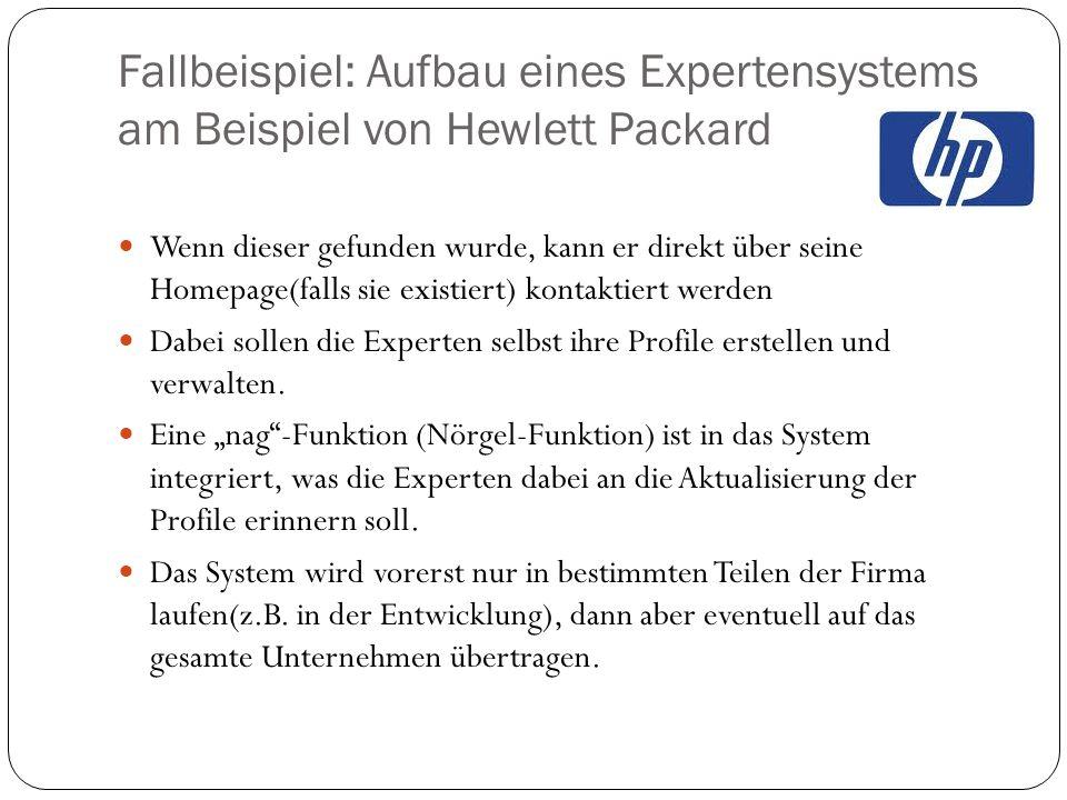 Fallbeispiel: Aufbau eines Expertensystems am Beispiel von Hewlett Packard Wenn dieser gefunden wurde, kann er direkt über seine Homepage(falls sie ex